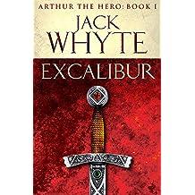 Excalibur: Legends of Camelot 1 (Arthur the Hero - Book I)