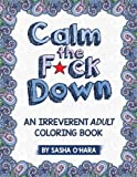 Kyпить Calm the F*ck Down: An Irreverent Adult Coloring Book на Amazon.com