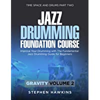 Image for Jazz Drumming Foundation: Improve Your Drumming with The Fundamental Jazz Drumming Guide for Beginners (Time Space and Drums)