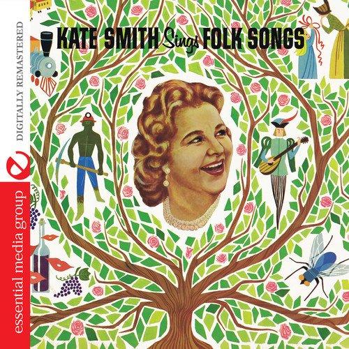 - Kate Smith Sings Folk Songs (Remastered)