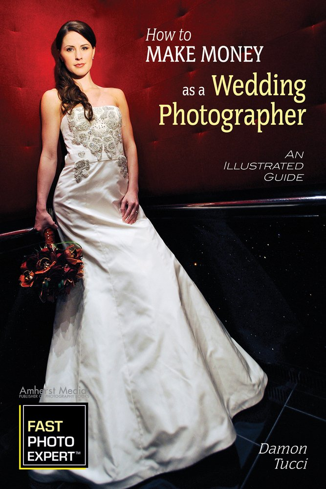 Download How to Make Money as a Wedding Photographer: An Illustrated Guide (Fast Photo Expert) pdf