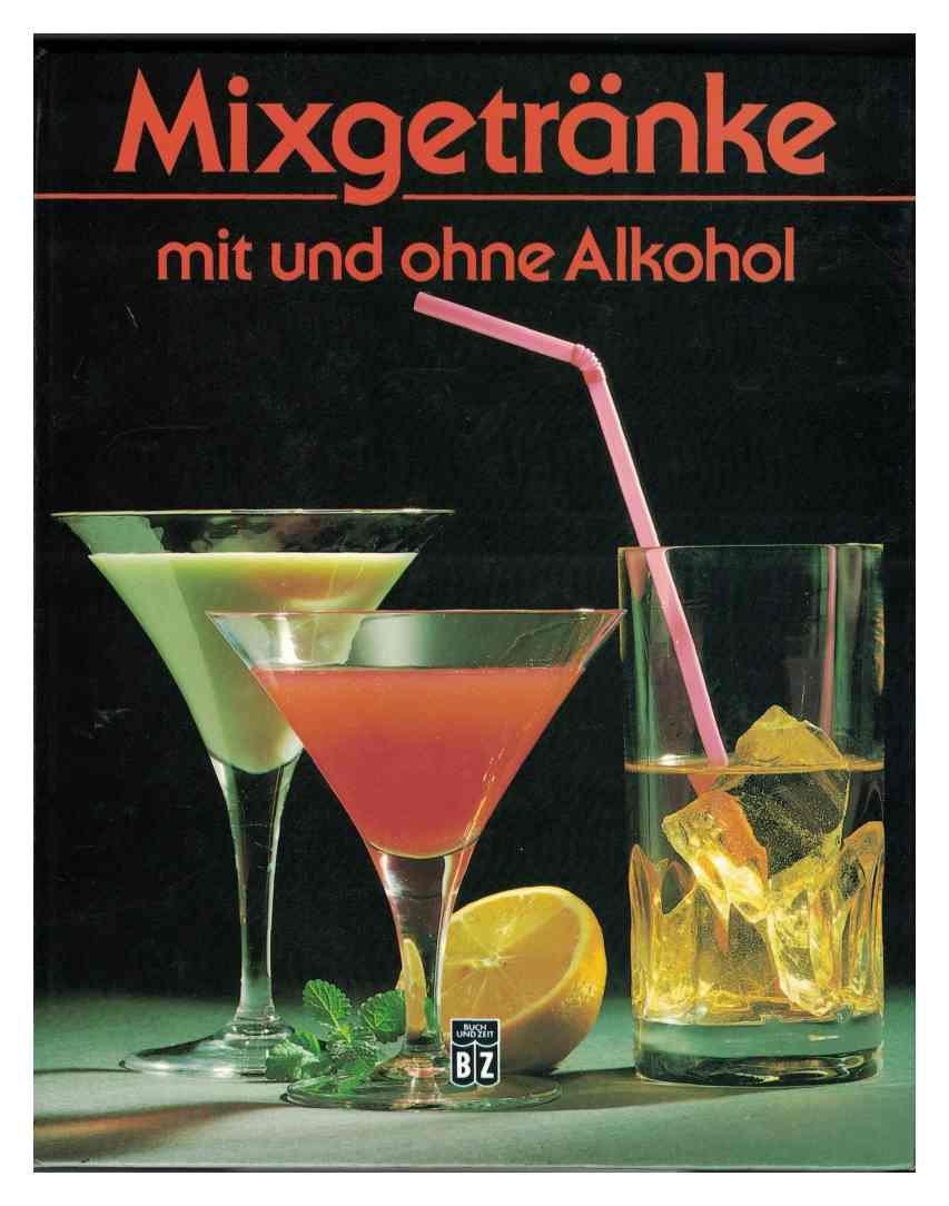Mixgetränke mit und ohne Alkohol: Amazon.de: Ines Schill: Bücher