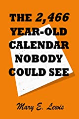 The 2,466 Year-Old Calendar Nobody Could See: Prophecy Handbook 3
