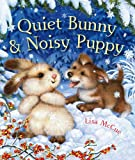 Quiet Bunny and Noisy Puppy, Lisa McCue, 1402785593