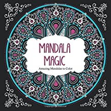 Mandala Magic: Amazing Mandalas Coloring Book for Adults (2015-02-01)