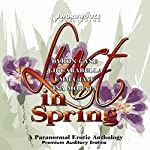 Lust in Spring: A Paranormal Erotic Anthology | Byron Cane,JD Carabella,Emma Jaye,Ina Morata