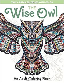 Amazon.com: The Wise Owl: An Adult Coloring Book (Take a Break to ...