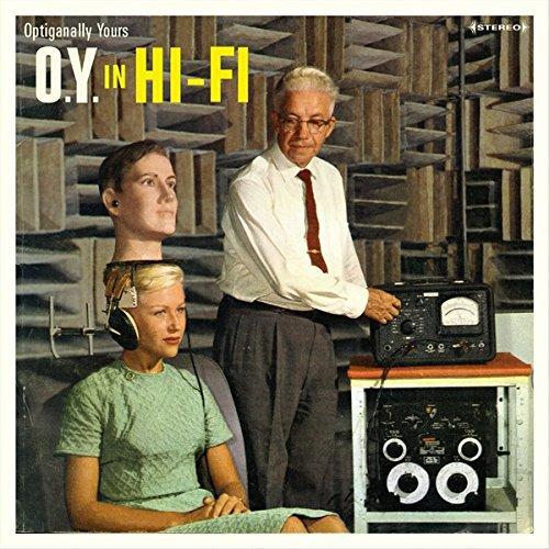 Optiganally Yours - O.Y. In Hi-Fi