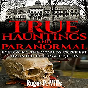 True Hauntings and Paranormal Audiobook