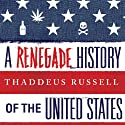 A Renegade History of the United States Audiobook by Thaddeus Russell Narrated by Paul Boehmer