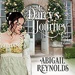 Mr. Darcy's Journey: A Pride & Prejudice Variation | Abigail Reynolds
