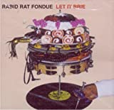 Let It Brie by Rabid Rat Fondue (1999-01-01)