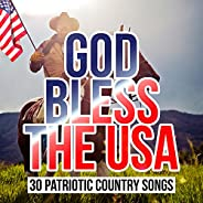 God Bless the USA - 30 Patriotic Country Songs