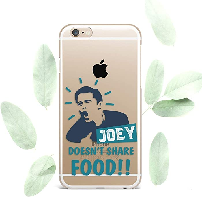 Friends TV Show Joey Doesn't Share Food Convenient Cell Phone Cover Case for Apple iPhone Art Design Silicone Durable Protective Clear Skin Cover Case Joey, for iPhone 7 / 8