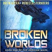 Broken Worlds: The Alorian Wars, Book 1   Drew Avera
