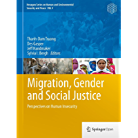 Migration, Gender and Social Justice: Perspectives on Human Insecurity (Hexagon Series on Human and Environmental Security and Peace Book 9) (English Edition)