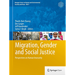 Migration, Gender and Social Justice: Perspectives on Human Insecurity (Hexagon Series on Human and Environmental…