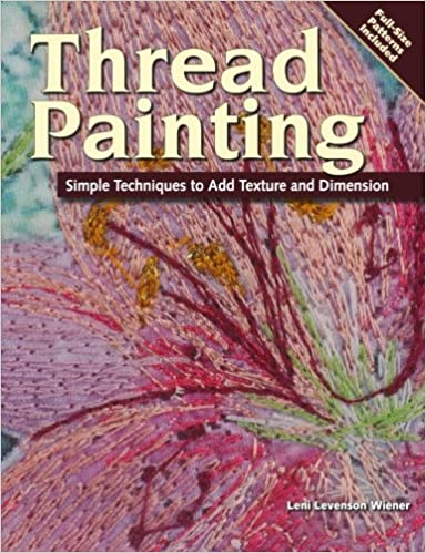 Buy Thread Painting Simple Techniques to Add Texture and Dimension