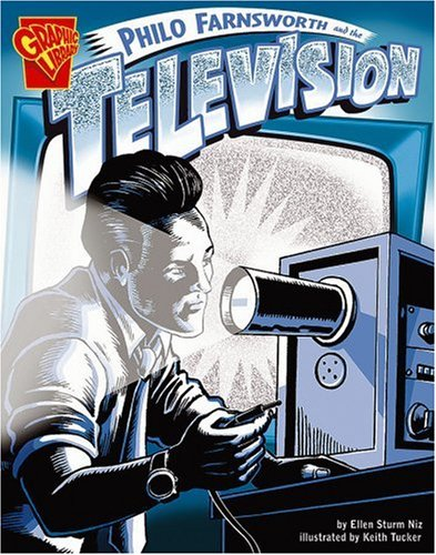 Philo Farnsworth and the Television (Inventions and Discovery)