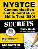 NYSTCE Communication and Quantitative Skills Test (080) Secrets Study Guide: NYSTCE Exam Review for the New York State Teacher Certification Examinations (Mometrix Secrets Study Guides)