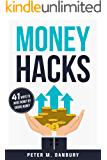 Money Hacks: 41 Ways to Make Money by Saving Money