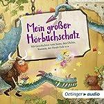 Mein großer Hörbuchschatz: Mit Geschichten von Sams, den Olchis, Kasimir, der Heule Eule u. a. |  div.