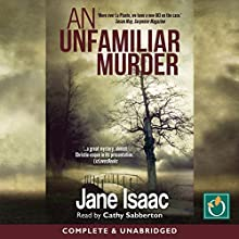 An Unfamiliar Murder Audiobook by Jane Isaac Narrated by Cathy Sabberton