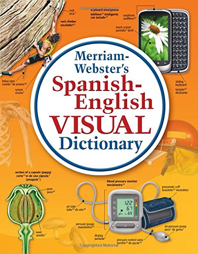 Merriam-Webster's Spanish-English Visual Dictionary, Newest edition, flexi paperback (English and Spanish (Merriam Websters Visual Dictionary)