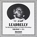 Leadbelly: The Remaining Library of Congress Recordings, Vol. 3: 1935 by Leadbelly (2000-09-07)