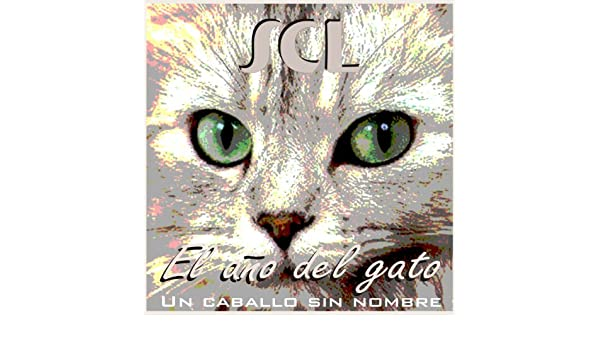 El año del gato - Un caballo sin nombre by SCL on Amazon Music - Amazon.com