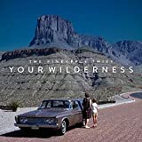 Your Wilderness: Tour Edition