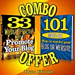 2 for 1 Blog & Website Promotion Combo Deal: 33 Wildly Effective Ways to Promote Your Blog + 101 Totally Free Ways to Promote Your Website or Blog | Dan Howe