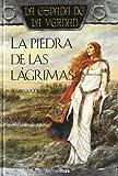 img - for La piedra de las lagrimas / Stone of Tears (La Espada De La Verdad / the Sword of Truth) (Spanish Edition) book / textbook / text book