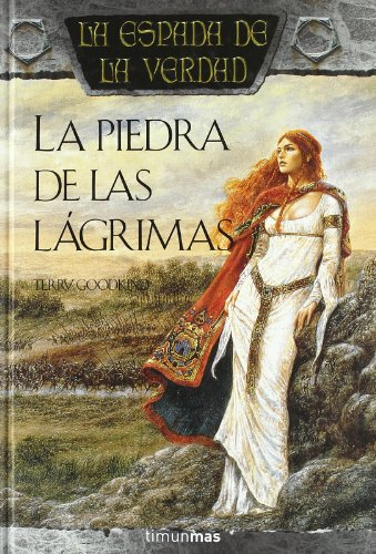 La piedra de las lagrimas / Stone of Tears (La espada de la verdad / The Sword of Truth) (Spanish Edition)