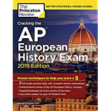 Cracking the AP European History Exam, 2019 Edition (College Test Preparation)
