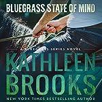 Bluegrass State of Mind: Bluegrass, Book 1 | Kathleen Brooks