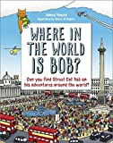 Where in the World is Bob? by James Bowen (10-Oct-2013) Hardcover