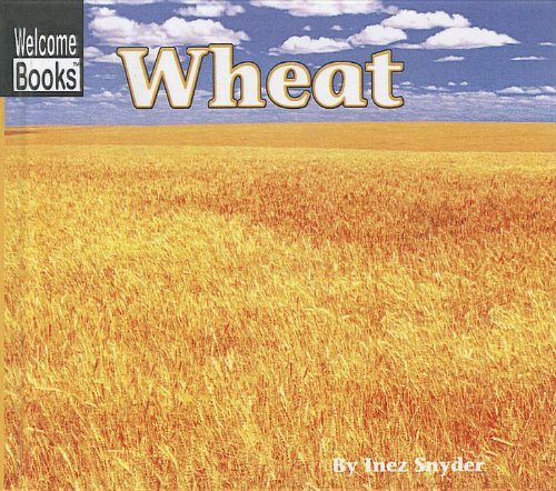 Wheat (Turtleback School & Library Binding Edition) (Welcome Books: Harvesttime (Pb))