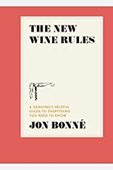 The New Wine Rules: A Genuinely Helpful Guide to Everything You Need to Know Hardcover