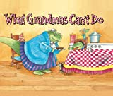 What Grandmas Can't Do, Douglas Wood, 141695483X