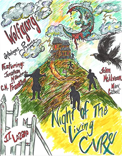 Wolfgang Anthologies Presents: Night of the Living Cure: A Charity Anthology