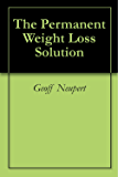 The Permanent Weight Loss Solution