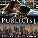 The Publicist Audiobook by Christina George Narrated by Lisa Cordileone