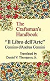 img - for The Craftsman's Handbook: Il Libro dell' Arte by Cennino d'Andrea Cennini (1954-06-01) book / textbook / text book