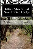 Ether Morton at Sweetbrier Lodge, Mabell S. C. Smith, 1500133361