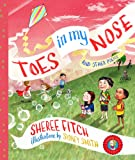 Toes in My Nose: And Other Poems