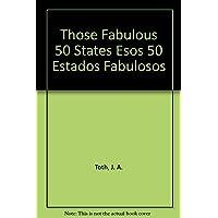 Those Fabulous 50 States Esos 50 Estados Fabulosos (Spanish Edition)