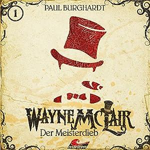 Der Meisterdieb (Wayne McLair 1) Hörspiel