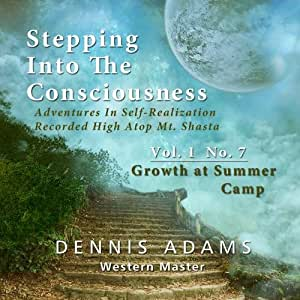 Stepping Into The Consciousness - Vol.1 No.7 - Growth at Summer Camp