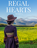 Regal Hearts: Season 1: The Unlikely Story of a Princess, a Popstar, an Amish Girl, and an Average Girl